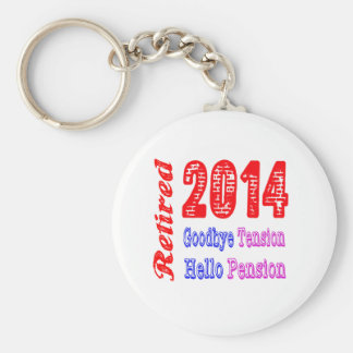 Retired 2014 , Goodbye Tension Hello Pension Key Chains