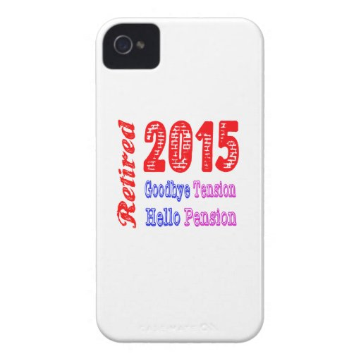 Retired 2015 , Goodbye Tension Hello Pension iPhone 4 Covers