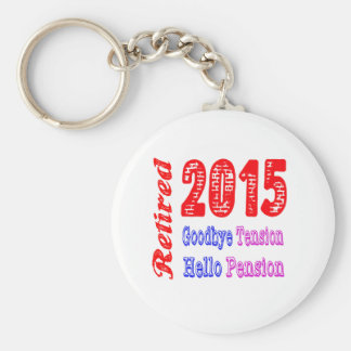 Retired 2015 , Goodbye Tension Hello Pension Keychain