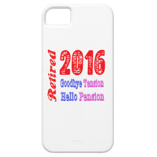 Retired 2016 , Goodbye Tension Hello Pension iPhone 5 Cover