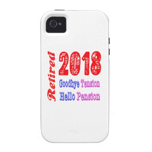 Retired 2018 , Goodbye Tension Hello Pension iPhone 4 Covers