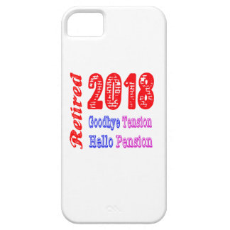 Retired 2018 , Goodbye Tension Hello Pension iPhone 5 Case