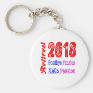 Retired 2018 , Goodbye Tension Hello Pension Key Chain