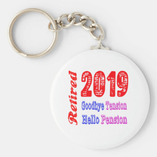 Retired 2019 , Goodbye Tension Hello Pension Keychain