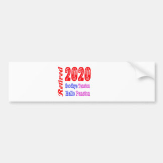 Retired 2020 Goodbye Tension Hello Pension Bumper Stickers