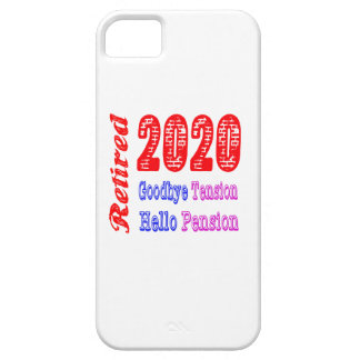 Retired 2020 , Goodbye Tension Hello Pension iPhone 5 Cases