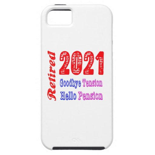 Retired 2021 ,Goodbye Tension Hello Pension iPhone 5 Case