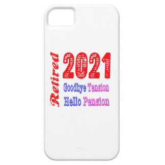 Retired 2021 ,Goodbye Tension Hello Pension iPhone 5 Cover