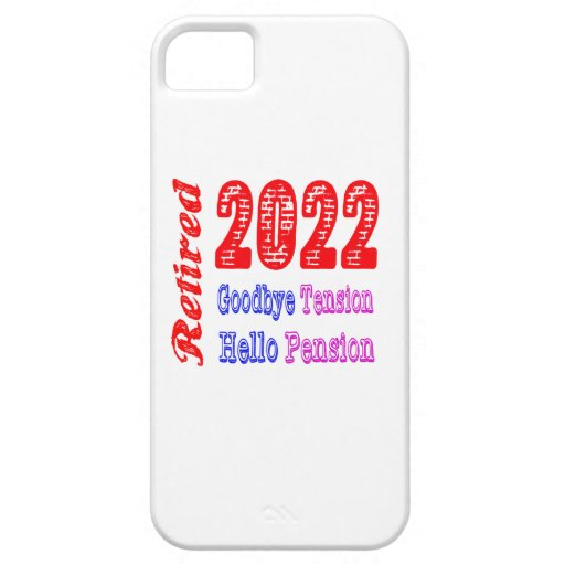 Retired 2022 , Goodbye Tension Hello Pension iPhone 5 Covers