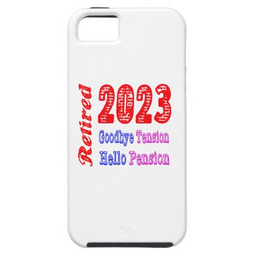 Retired 2023 , Goodbye Tension Hello Pension Case For iPhone 5/5S