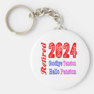 Retired 2024 , Goodbye Tension Hello Pension Key Chains