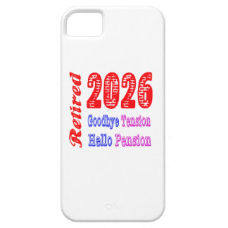 Retired 2026 , Goodbye Tension Hello Pension iPhone 5 Cover