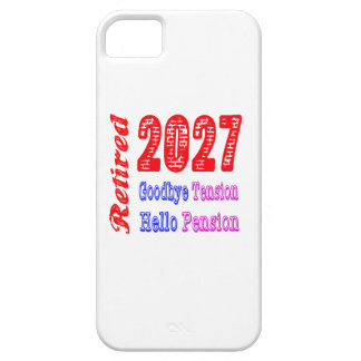 Retired 2027 , Goodbye Tension Hello Pension iPhone 5 Covers