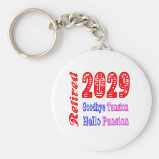 Retired 2029 , Goodbye Tension Hello Pension Key Chain