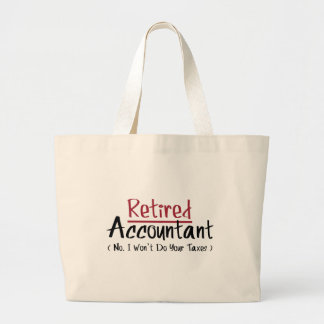 Retired Accountant No I Won t Do Your Taxes Bags