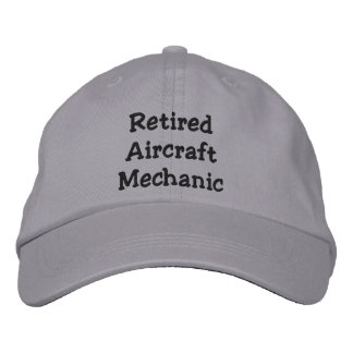 Retired Aircraft Mechanic Embroidered Baseball Cap