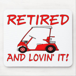 Retired And Lovin' It Mouse Mat