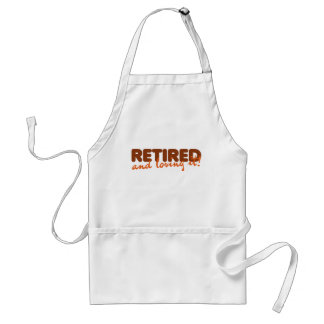 Retired and loving it adult apron
