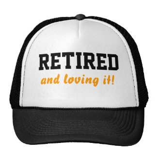 Retired and loving it cap/ hat