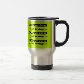 Retired and Loving It Coffee or Tea Customized Mug Stainless Steel Travel Mug
