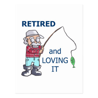 RETIRED AND LOVING IT POSTCARD
