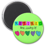 """""""Retired and Loving it"""" T-Shirts and Gifts 6 Cm Round Magnet"""