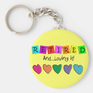 """Retired and Loving it"" T-Shirts and Gifts Basic Round Button Key Ring"