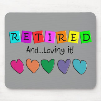 """""""Retired and Loving it"""" T-Shirts and Gifts Mouse Mat"""