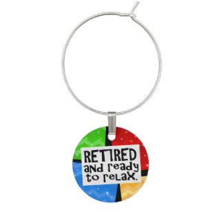 Retired and Ready to Relax, Funny Retirement Wine Charm