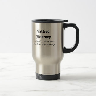 Retired  Attorney Travel Mug