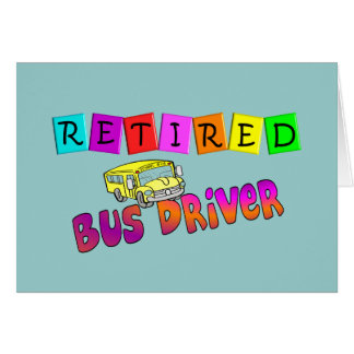 Retired Bus Driver Gifts Greeting Card