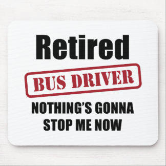 Retired Bus Driver Mouse Pad