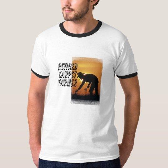 Retired Carpet Farmer T-Shirt