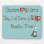 Retired Chemist Gifts Mouse Pad