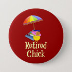 Retired Chick - White Text on Dark Background 7.5 Cm Round Badge