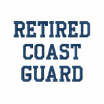 Retired Coast Guard Embroidered Shirt