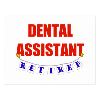 RETIRED DENTAL ASSISTANT POST CARD