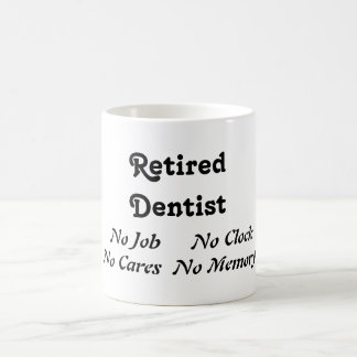 Retired Dentist Coffee Mug