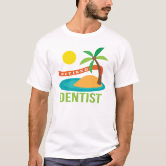Retired Dentist Gift T-Shirt