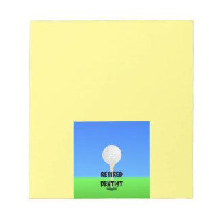 Retired Dentist - Golf Ball on Tee Notepad