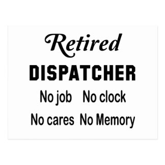 Retired Dispatcher  No job No clock No cares Postcard