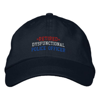 Retired Dysfunctional Police Officer Embroidered Hat