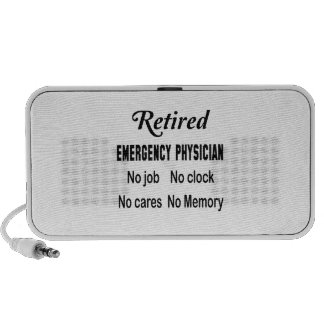 Retired Emergency physician  No job No clock No ca Speakers