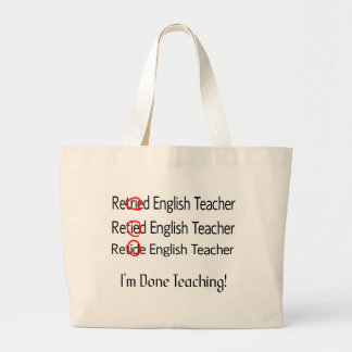 Retired English Teacher Gifts Large Tote Bag