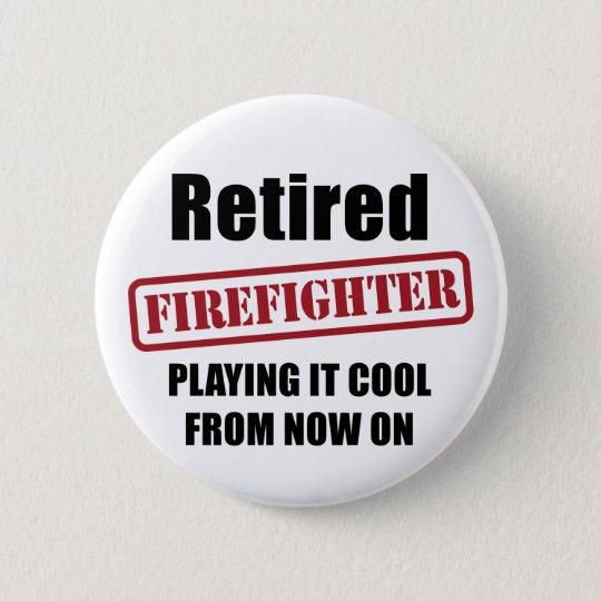 Retired Firefighter 6 Cm Round Badge