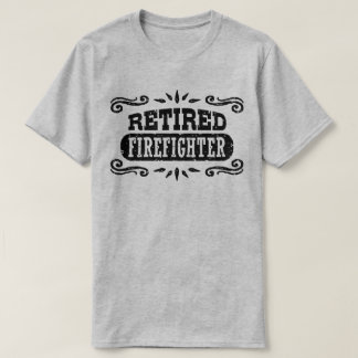 Retired Firefighter T-Shirt