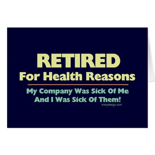 Retired For Health Reasons Saying Card