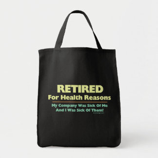 Retired For Health Reasons Tote Bag