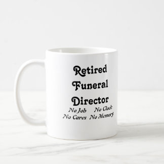 Retired Funeral Director Coffee Mug