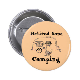 Retired Gone Camping 6 Cm Round Badge